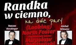 Spektakl randka w ciemno na dwie pary odwołany! - Serwis informacyjny z Rybnika - naszrybnik.com