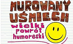 Murowany uśmiech – wielki powrót humoreski - Serwis informacyjny z Rybnika - naszrybnik.com