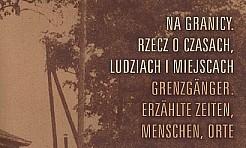 Wystawa: Na granicy. Rzecz o czasach, ludziach i miejscach - Serwis informacyjny z Rybnika - naszrybnik.com