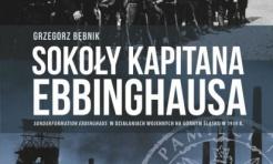 IPN odsłania tajemnice śląskiej historii - Sokoły kapitana Ebbinghausa - Serwis informacyjny z Rybnika - naszrybnik.com