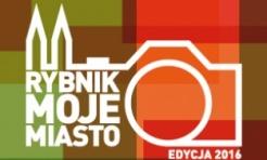 Rybnik - moje miasto - weź udział w konkursie fotograficznym  - Serwis informacyjny z Rybnika - naszrybnik.com