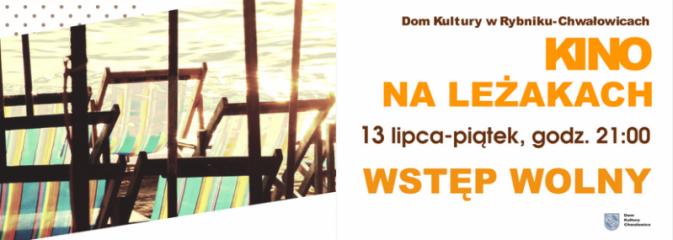 Kino na leżakach w DK Chwałowice - Serwis informacyjny z Rybnika - naszrybnik.com