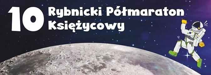 Przed nami X Półmaraton Księżycowy - Serwis informacyjny z Rybnika - naszrybnik.com